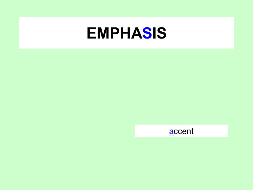 EMPHASIS accent