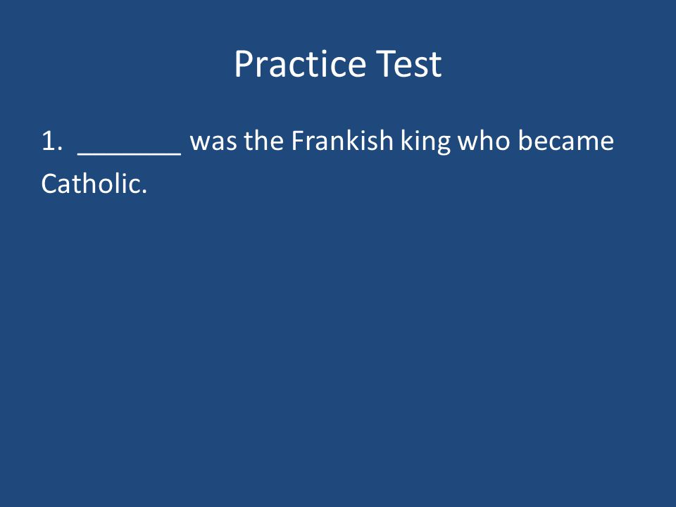 Practice Test 10. Pope Gregory VII and Henry IV disagreed about who could appoint _______.