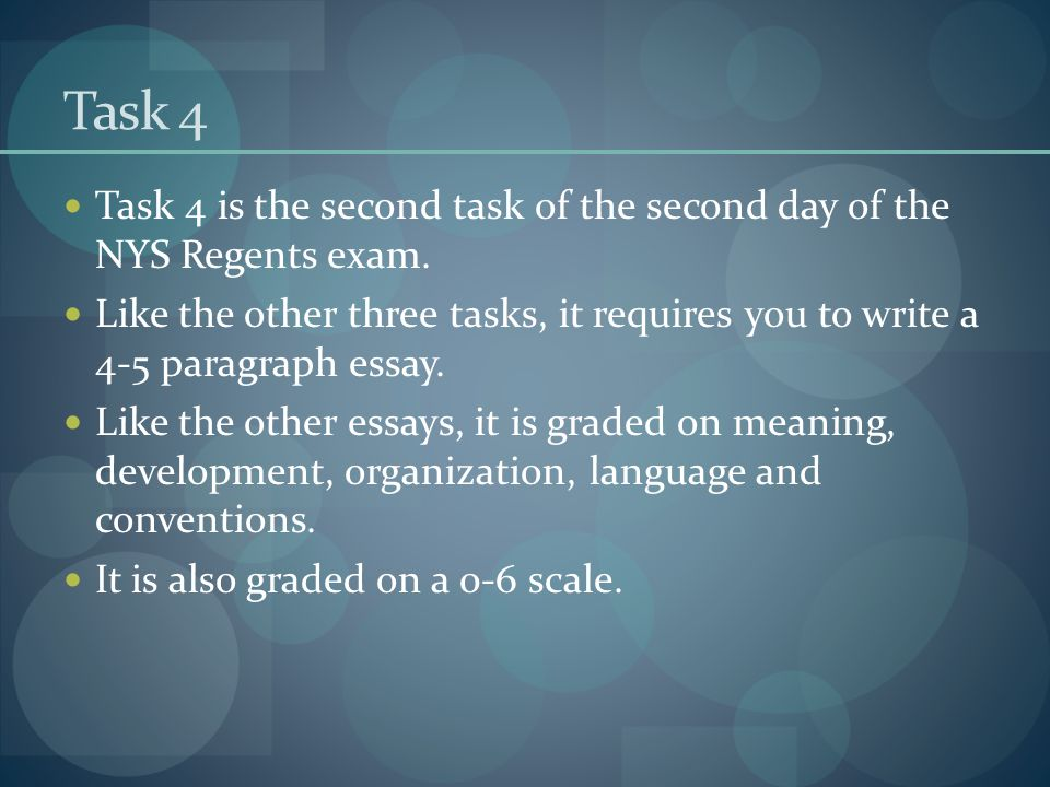 Task 4 Task 4 is the second task of the second day of the NYS Regents exam.