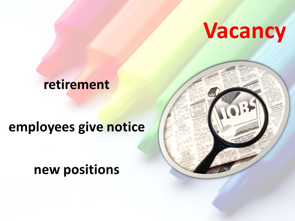Vacancy retirement employees give notice new positions