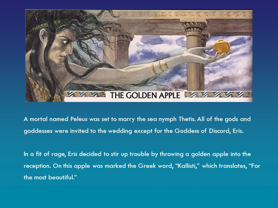 THE TROJAN WAR, PART ONE: THE APPLE OF DISCORD  A mortal