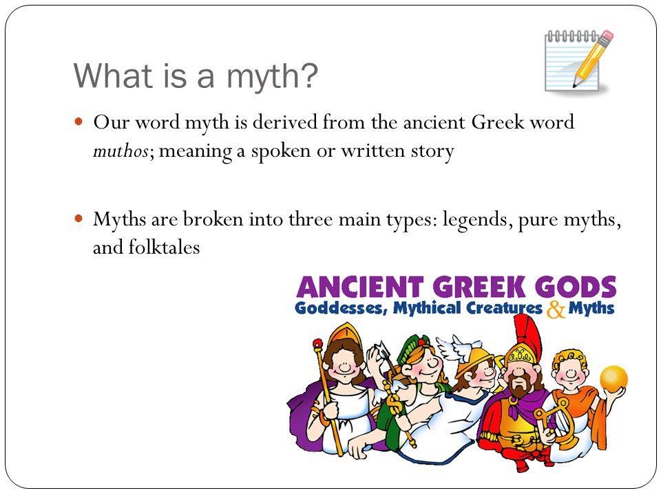 Greek Mythology 101  What is a myth? Our word myth is