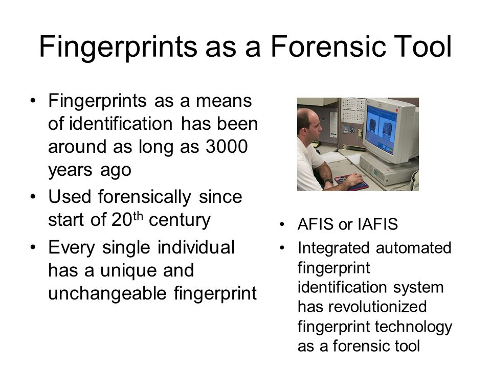Fingerprints Fingerprints As A Forensic Tool Fingerprints As A Means Of Identification Has Been Around As Long As 3000 Years Ago Used Forensically Since Ppt Download