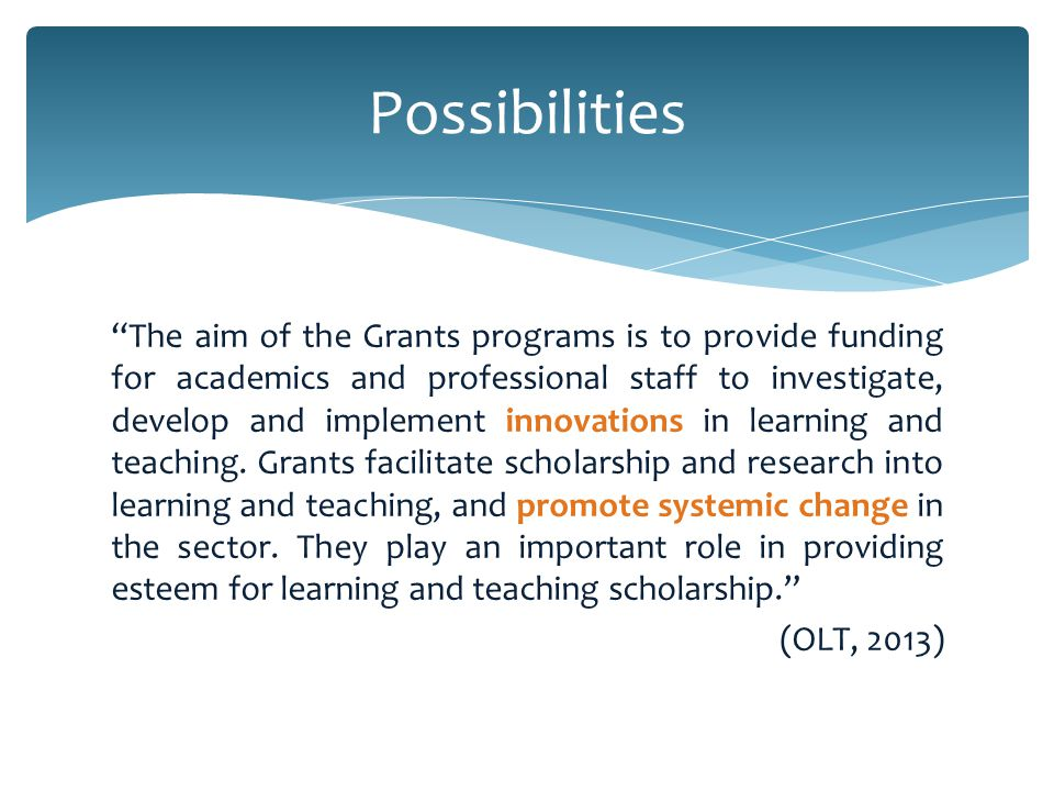 The aim of the Grants programs is to provide funding for academics and professional staff to investigate, develop and implement innovations in learning and teaching.