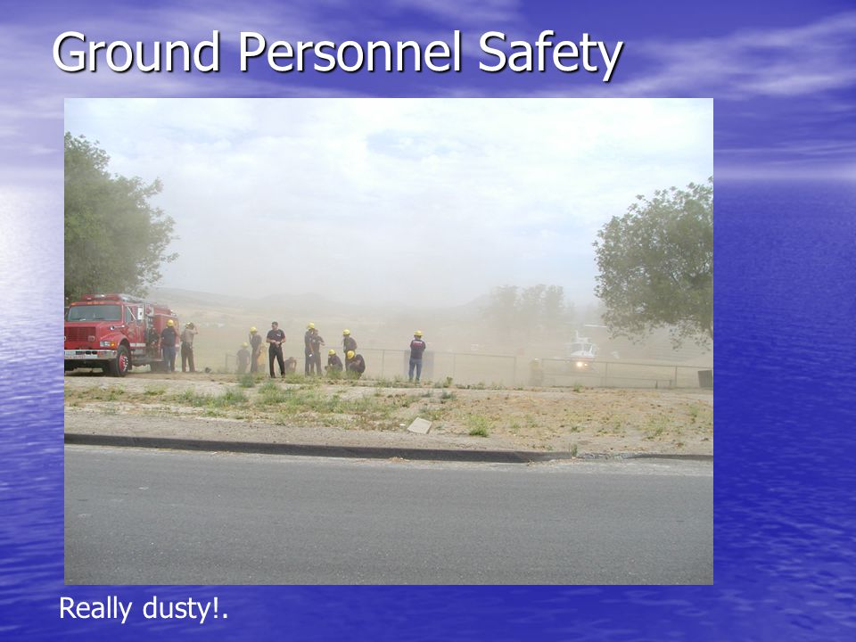 Ground Personnel Safety Really dusty!.