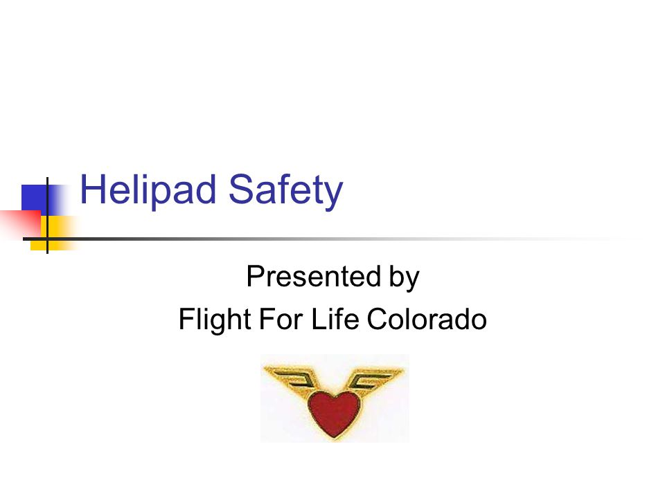 Helipad Safety Presented by Flight For Life Colorado
