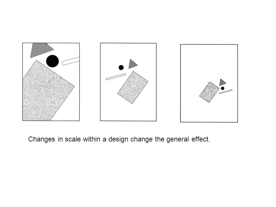 Changes in scale within a design change the general effect.