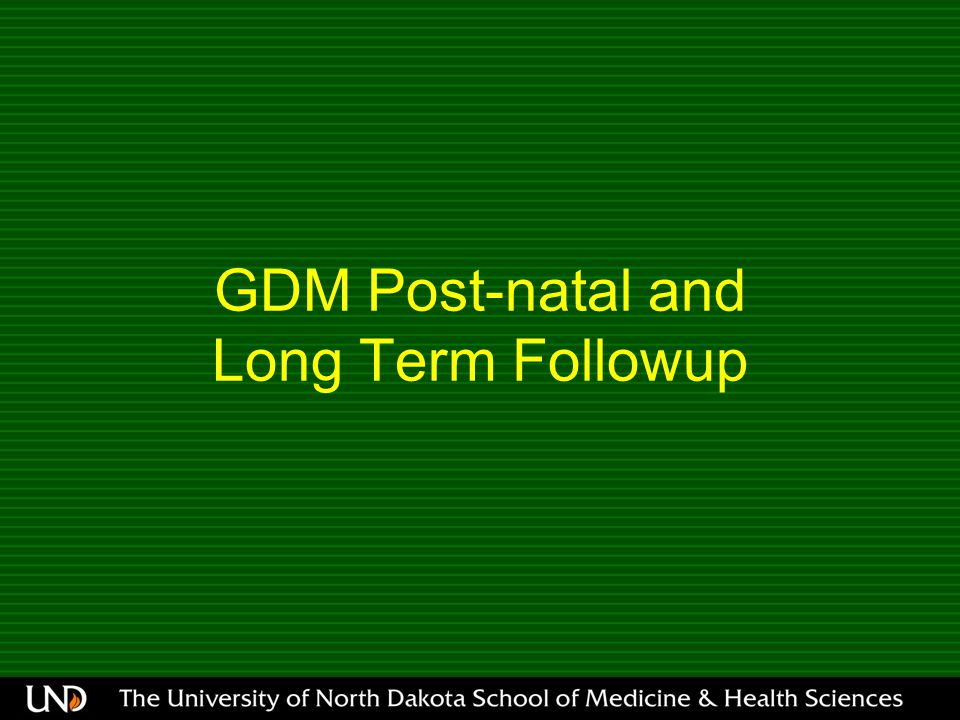 GDM Post-natal and Long Term Followup