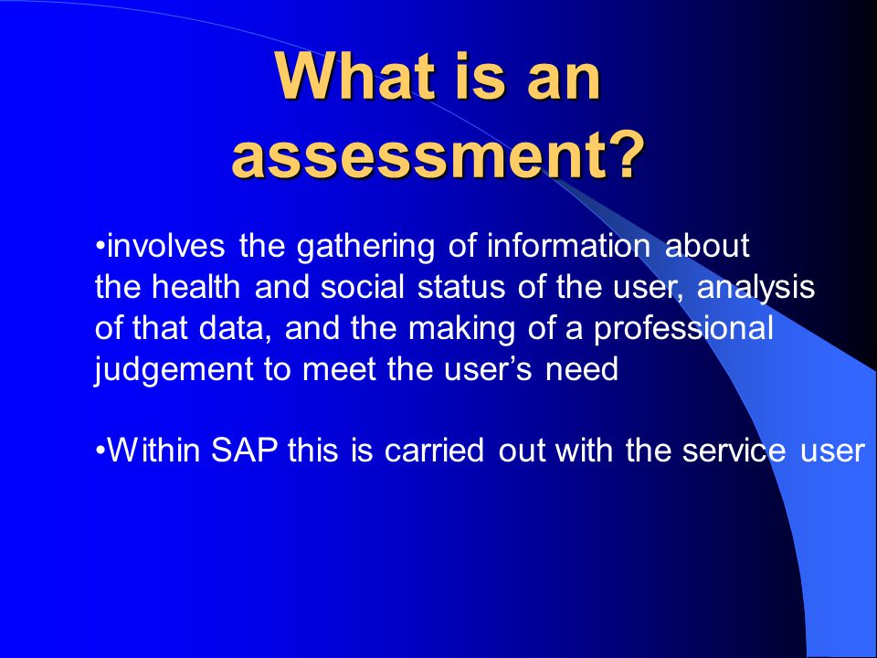 What is an assessment.