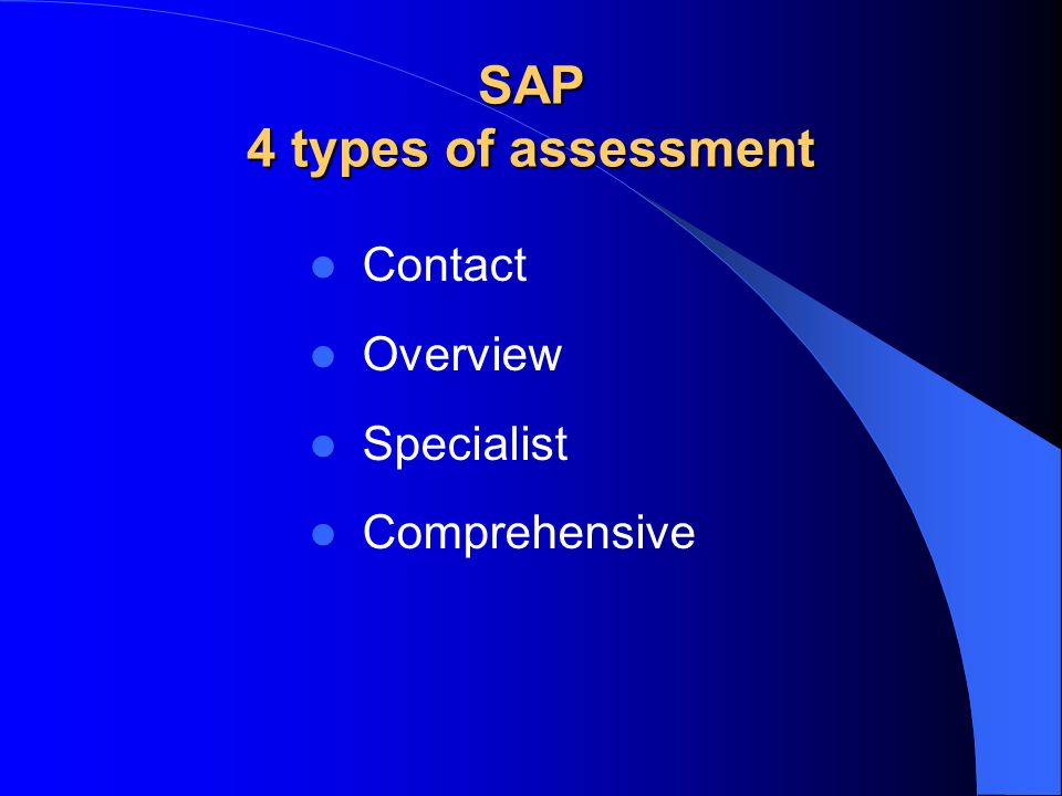 SAP 4 types of assessment Contact Overview Specialist Comprehensive