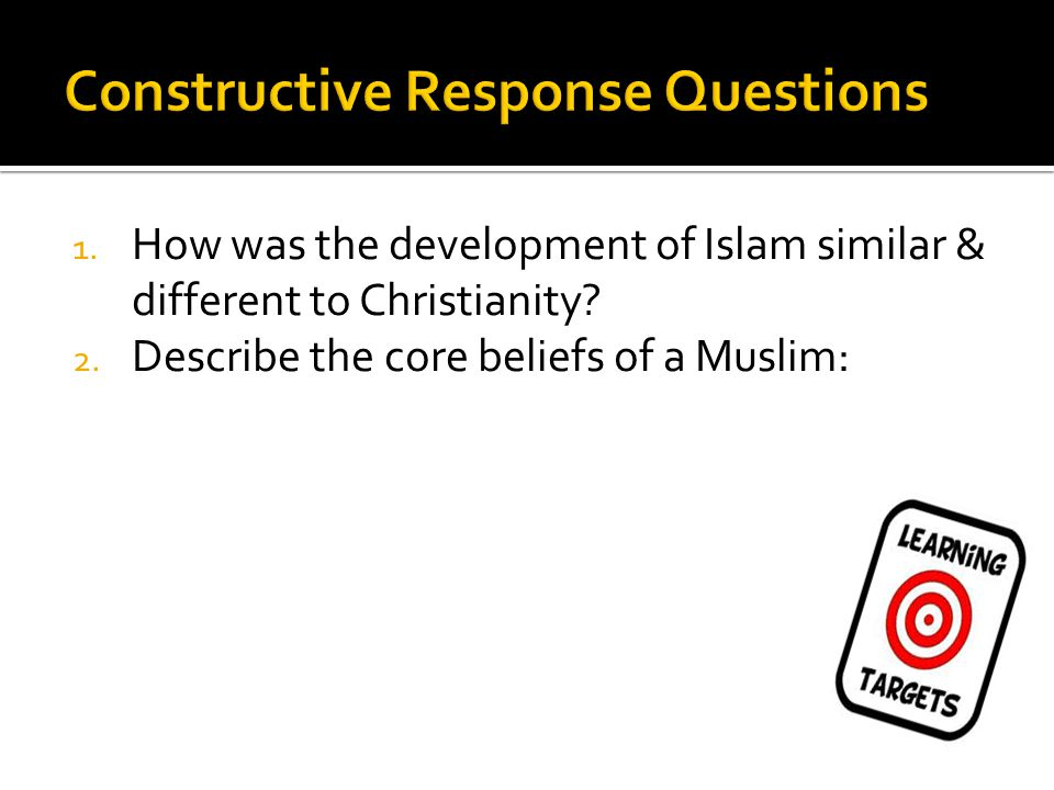 1. How was the development of Islam similar & different to Christianity.