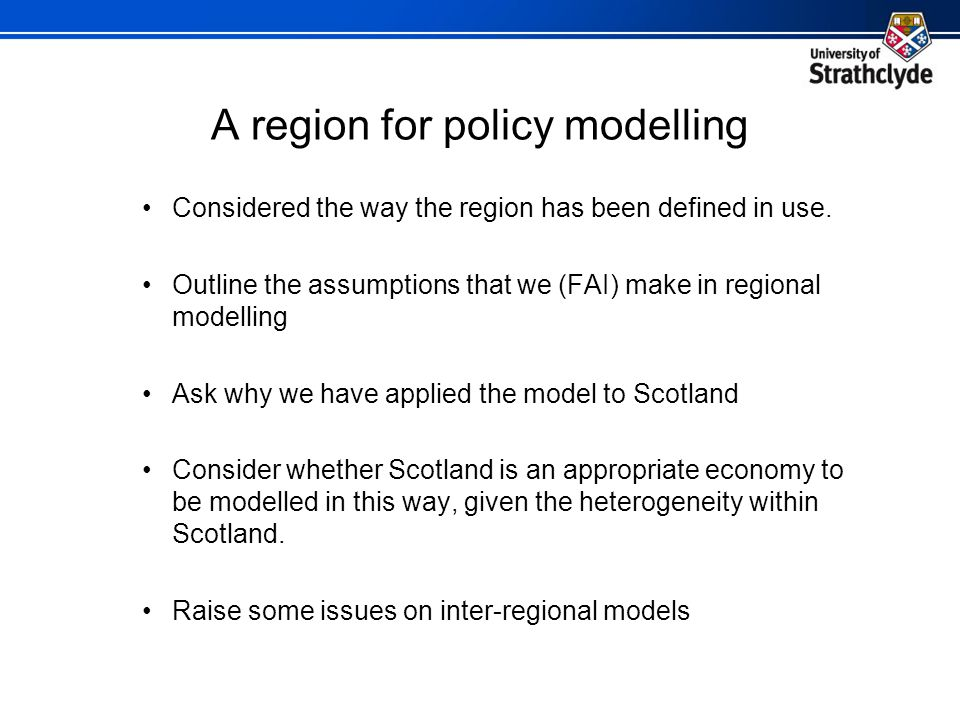 A region for policy modelling Considered the way the region has been defined in use.