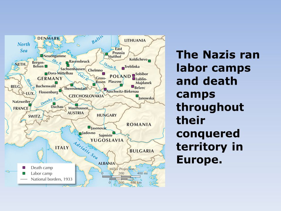 The Nazis ran labor camps and death camps throughout their conquered territory in Europe.