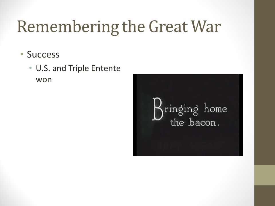 Remembering the Great War Success U.S. and Triple Entente won