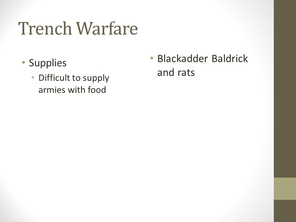 Trench Warfare Supplies Difficult to supply armies with food Blackadder Baldrick and rats