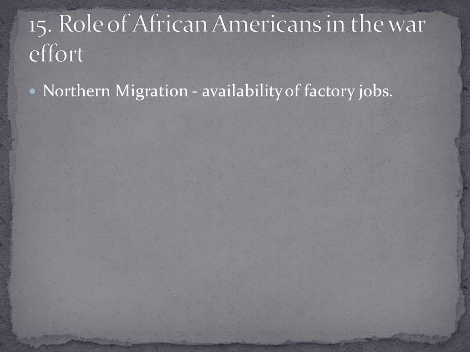 Northern Migration - availability of factory jobs.
