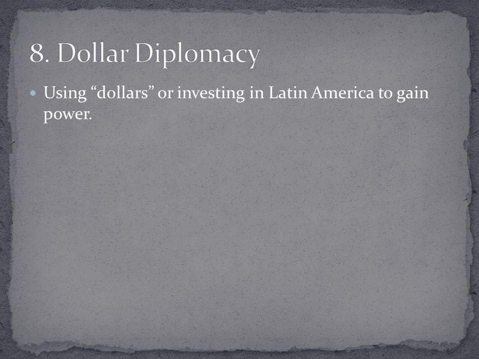 Using dollars or investing in Latin America to gain power.