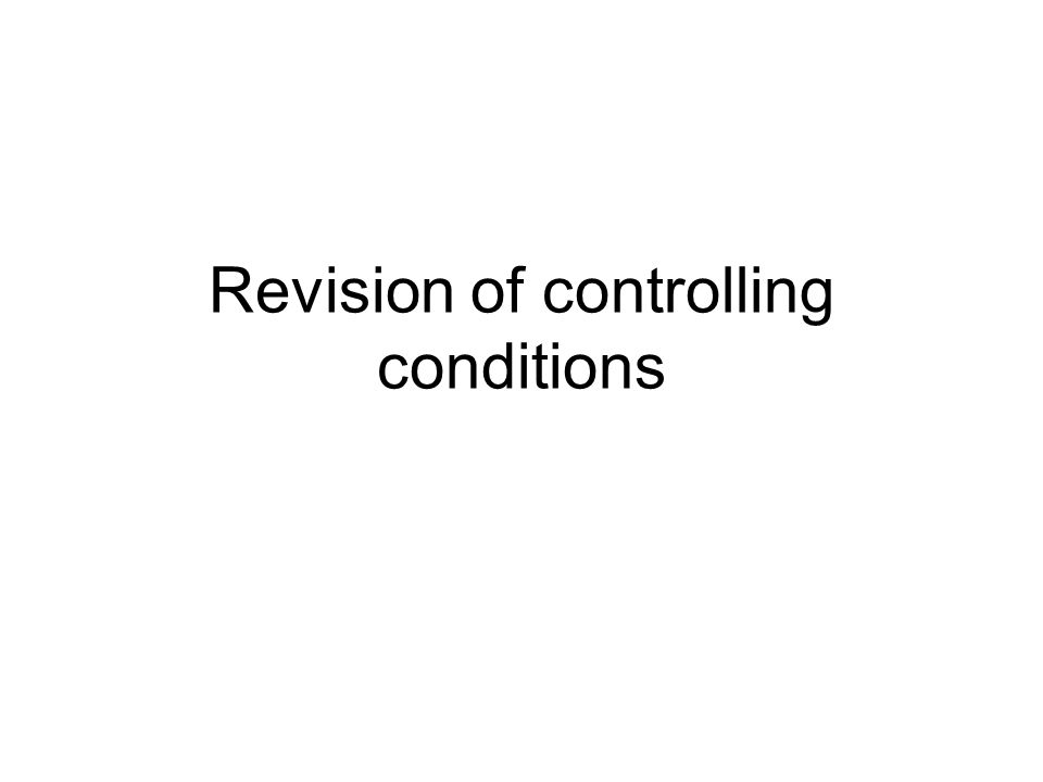 Revision of controlling conditions