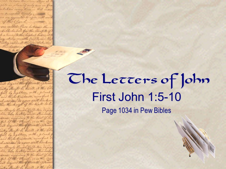The Letters of John First John 1:5-10 Page 1034 in Pew Bibles