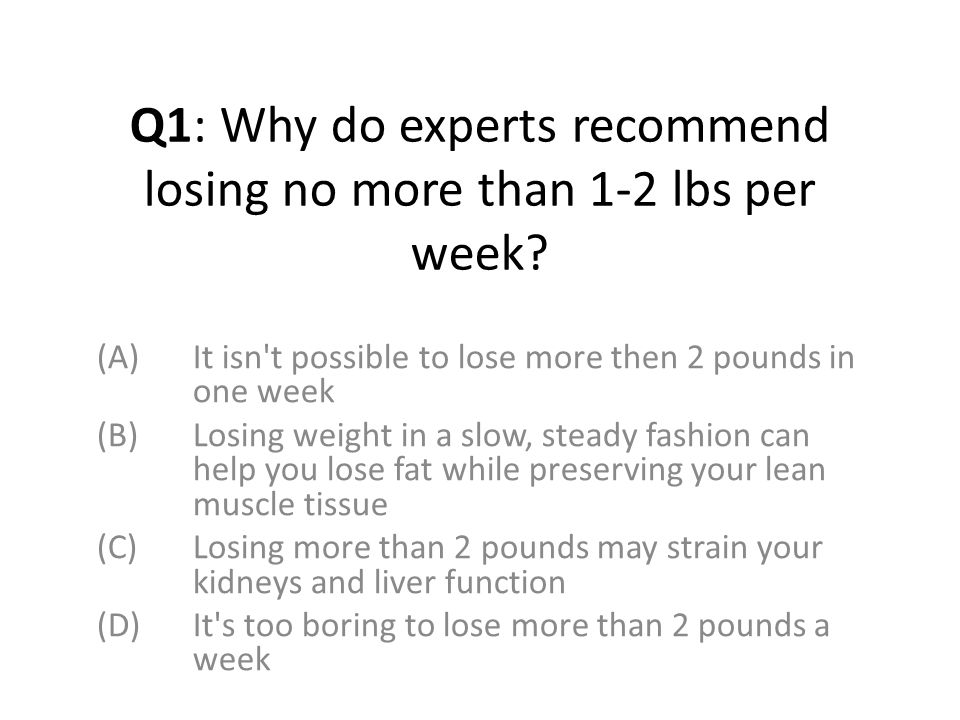 Q1: Why do experts recommend losing no more than 1-2 lbs per week