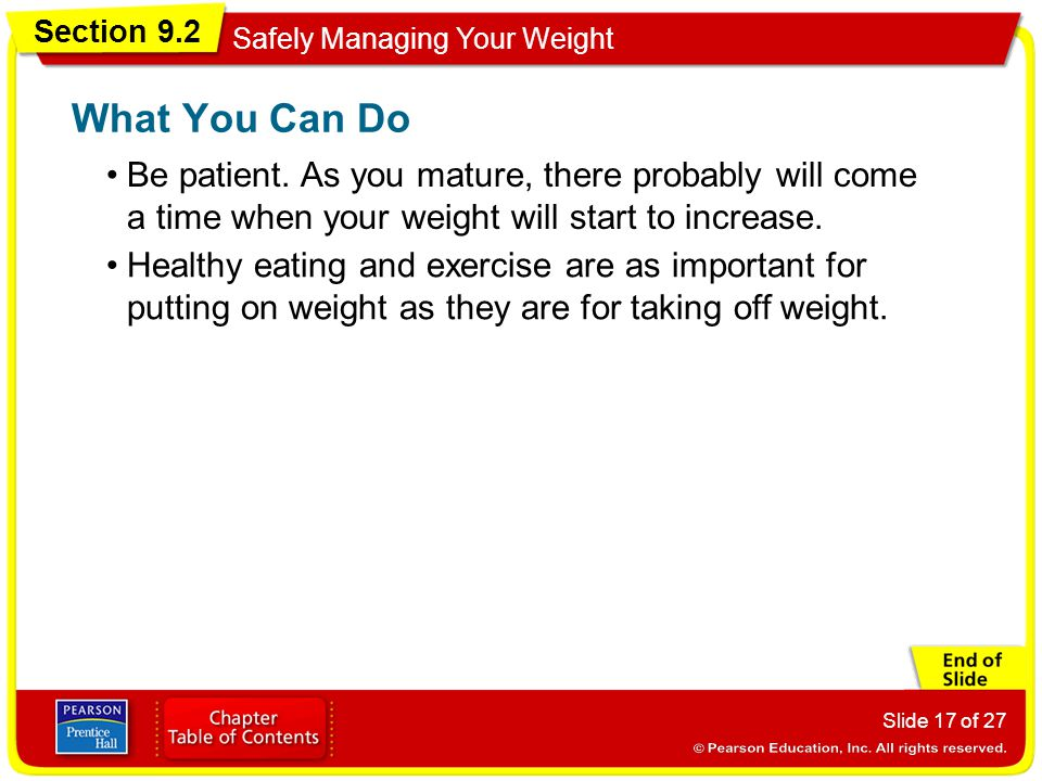 Section 9.2 Safely Managing Your Weight Slide 17 of 27 Be patient.