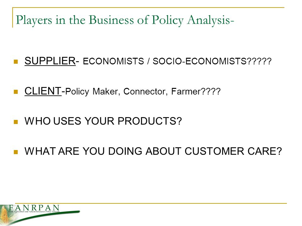 Players in the Business of Policy Analysis- SUPPLIER- ECONOMISTS / SOCIO-ECONOMISTS .