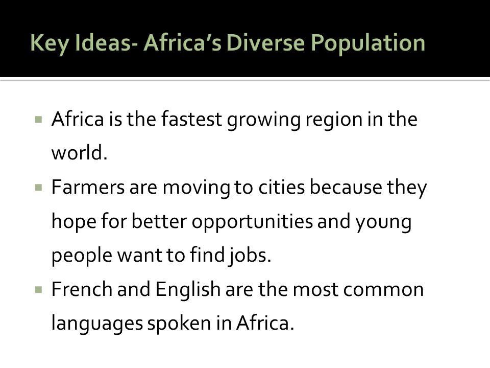  Africa is the fastest growing region in the world.