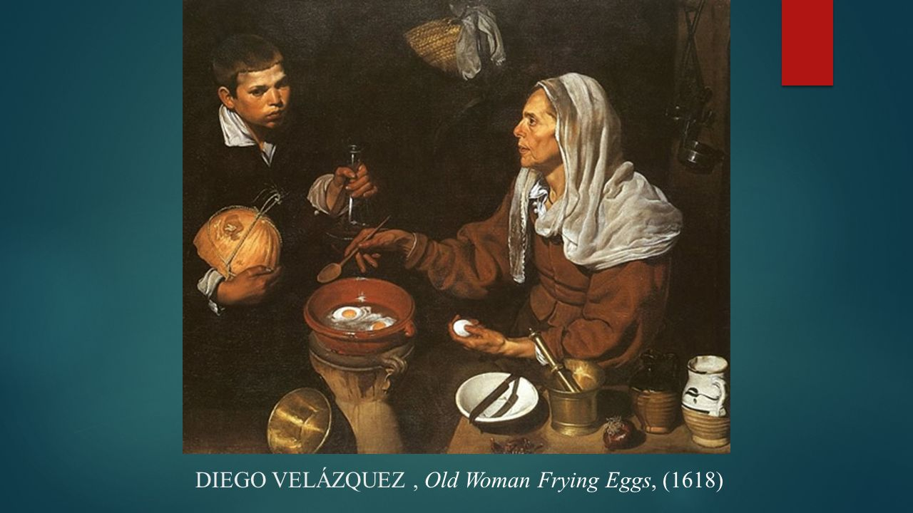 DIEGO VELÁZQUEZ, Old Woman Frying Eggs, (1618)