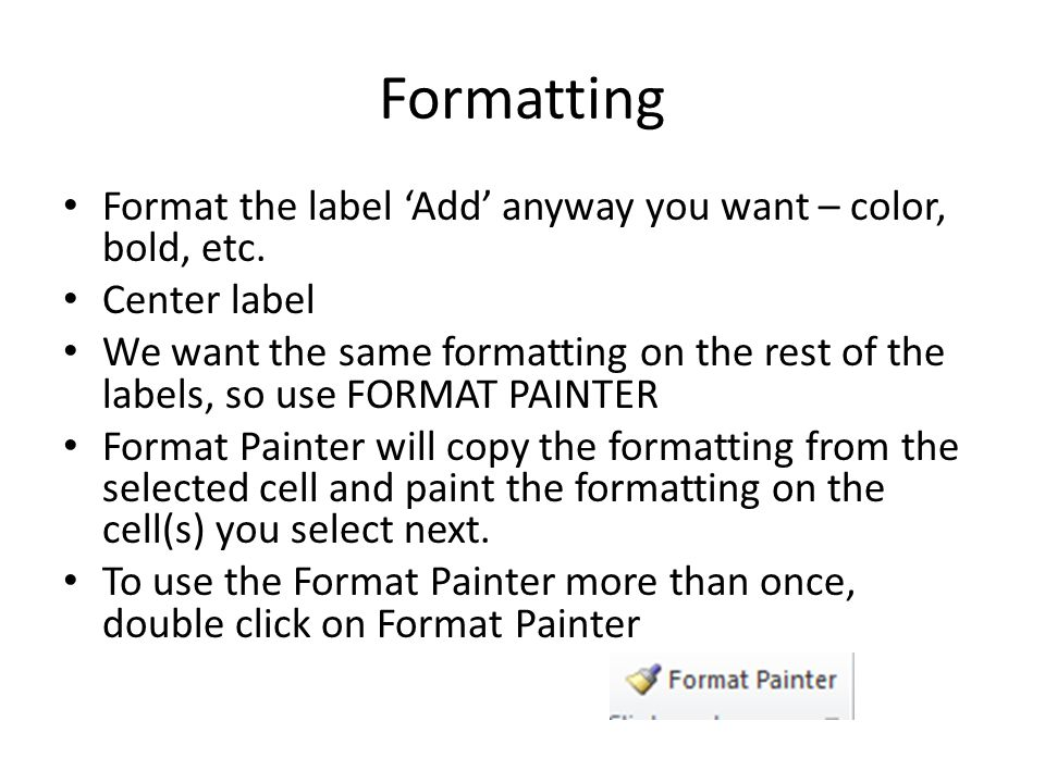 Formatting Format the label 'Add' anyway you want – color, bold, etc.