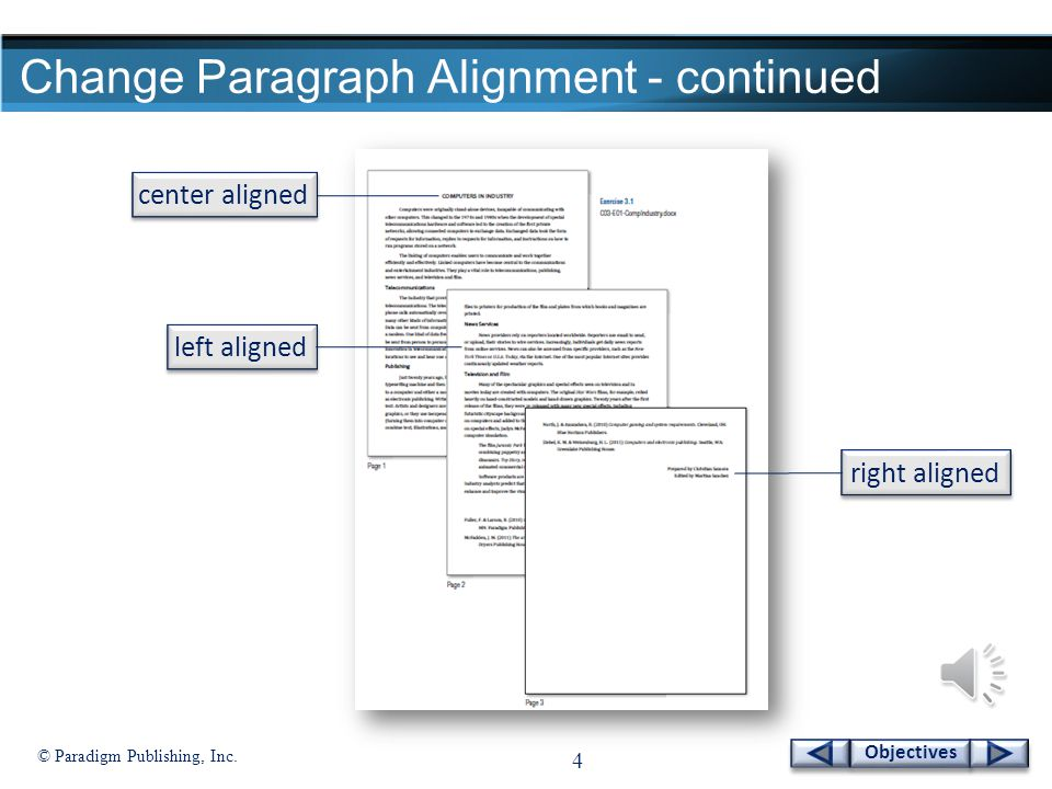 © Paradigm Publishing, Inc. 3 Objectives Change Paragraph Alignment change alignment of text