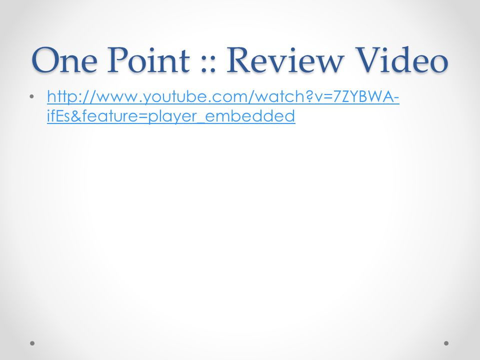 One Point :: Review Video   v=7ZYBWA- ifEs&feature=player_embedded   v=7ZYBWA- ifEs&feature=player_embedded