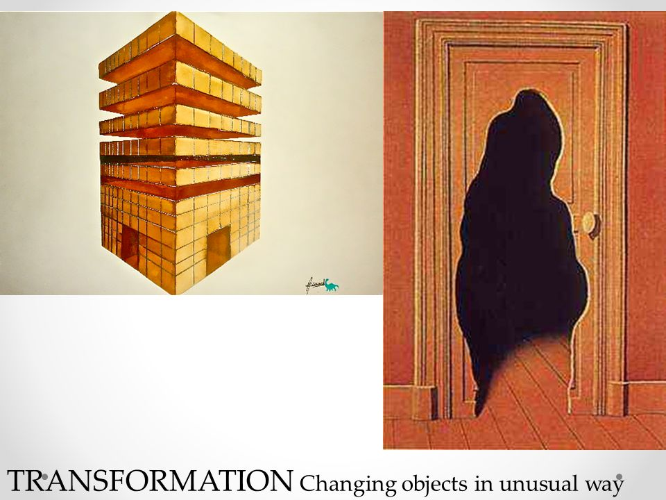 TRANSFORMATION Changing objects in unusual way