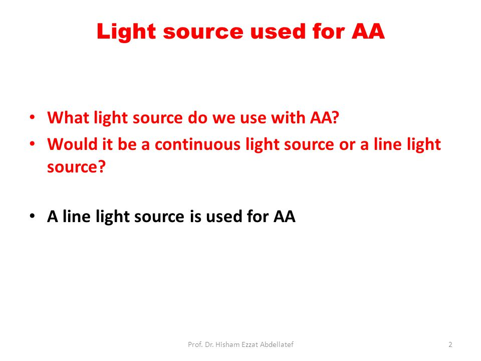 Light source used for AA What light source do we use with AA.