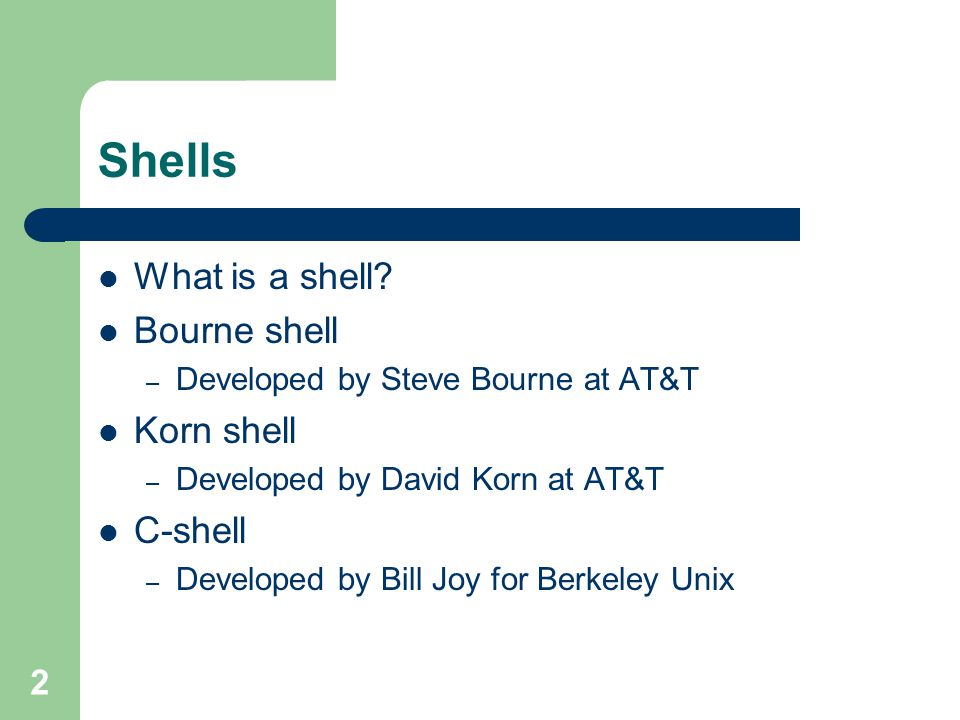 2 What is a shell.