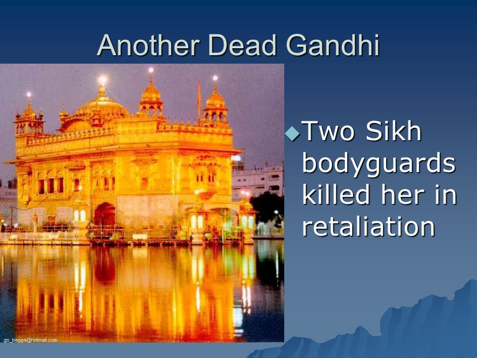 Another Dead Gandhi  Two Sikh bodyguards killed her in retaliation