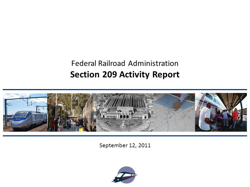 Section 209 Activity Report September 12, 2011 Federal Railroad Administration