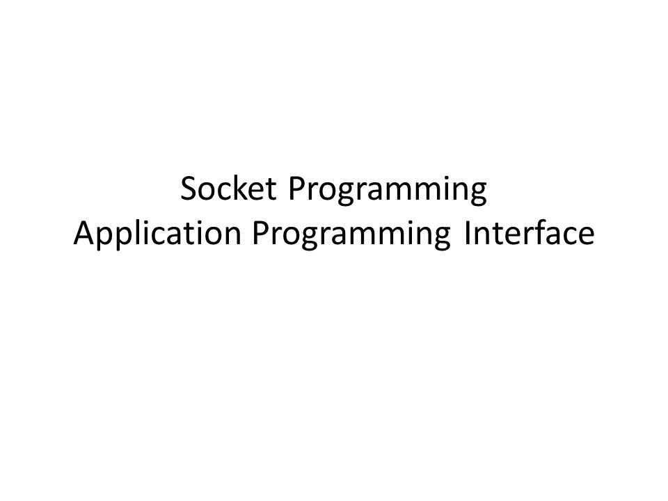 Socket Programming Application Programming Interface