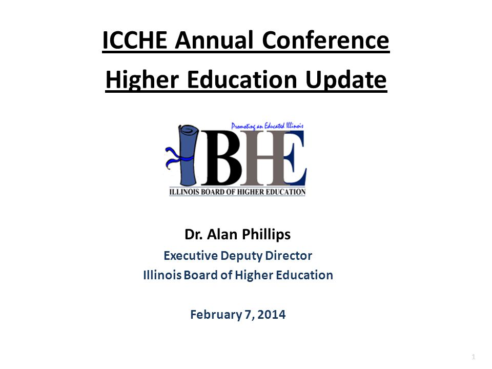 1 ICCHE Annual Conference Higher Education Update Dr.