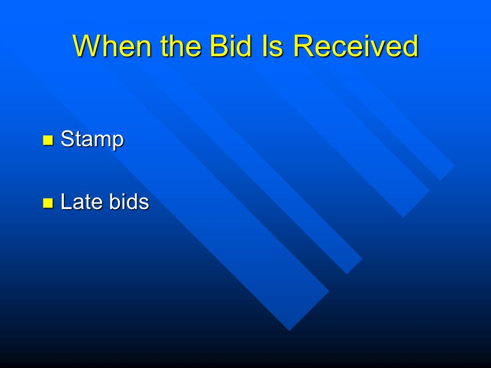 When the Bid Is Received Stamp Stamp Late bids Late bids