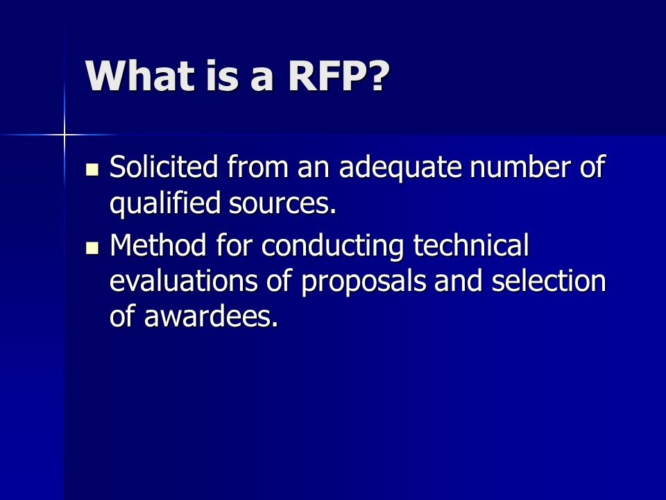 What is a RFP. Solicited from an adequate number of qualified sources.