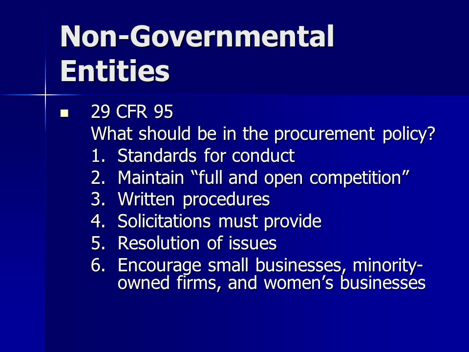 Non-Governmental Entities 29 CFR CFR 95 What should be in the procurement policy.