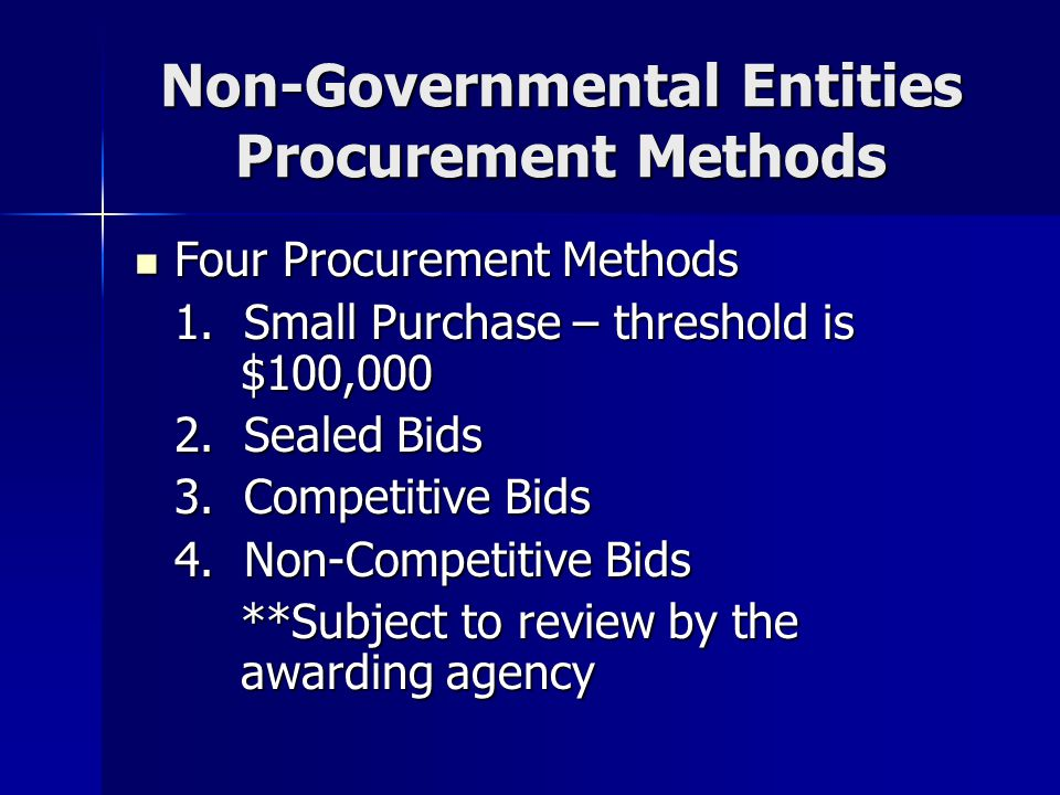 Non-Governmental Entities Procurement Methods Four Procurement Methods Four Procurement Methods 1.