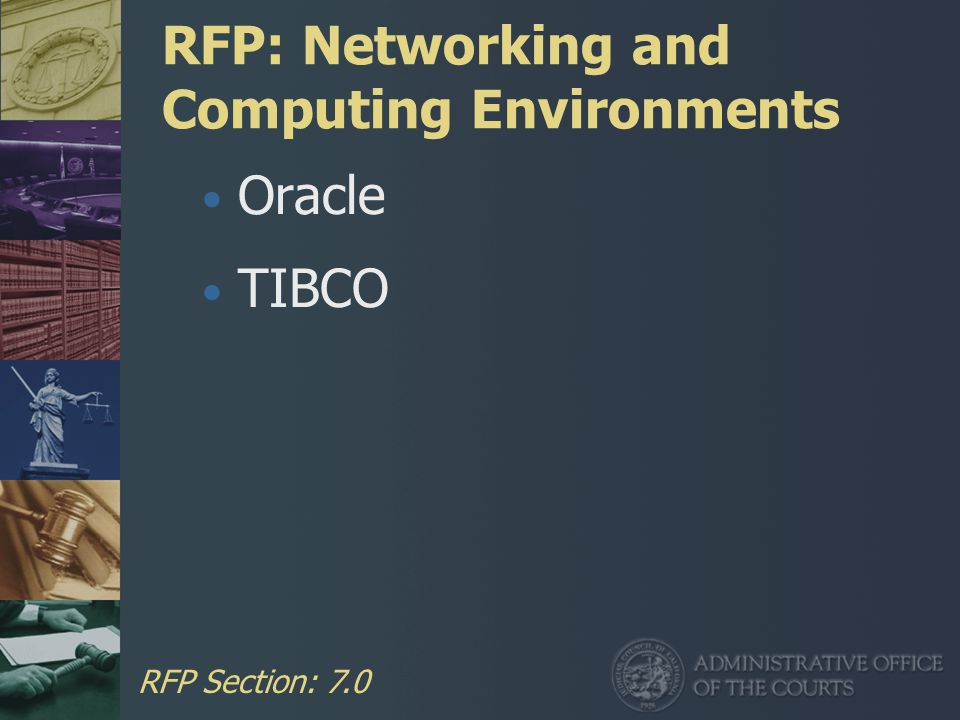 RFP: Networking and Computing Environments Oracle TIBCO RFP Section: 7.0