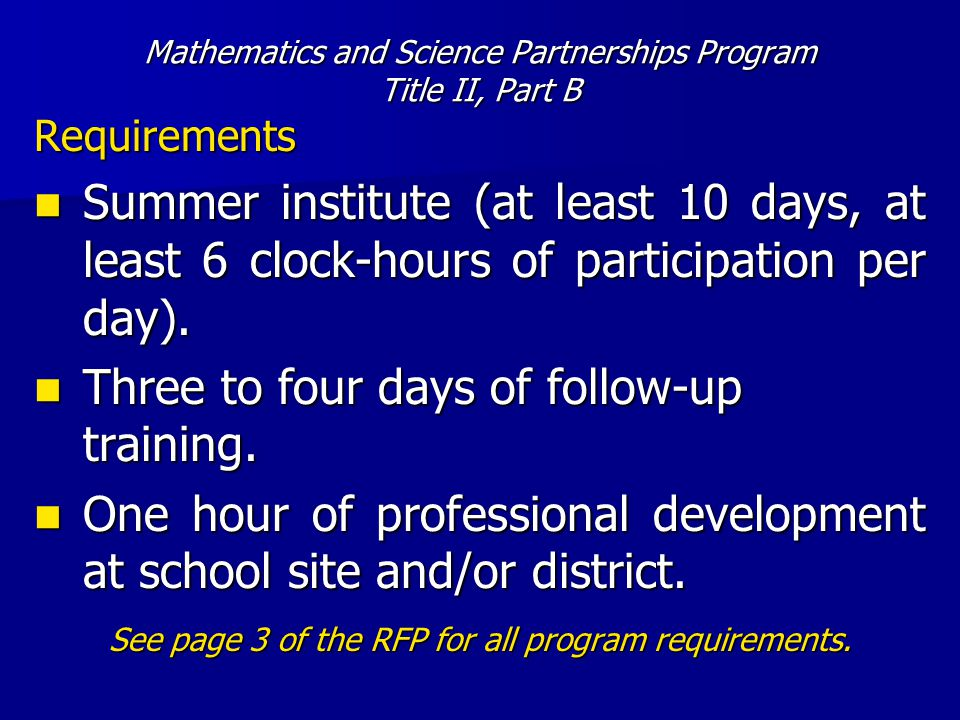 Mathematics and Science Partnerships Program Title II, Part B Requirements Summer institute (at least 10 days, at least 6 clock-hours of participation per day).