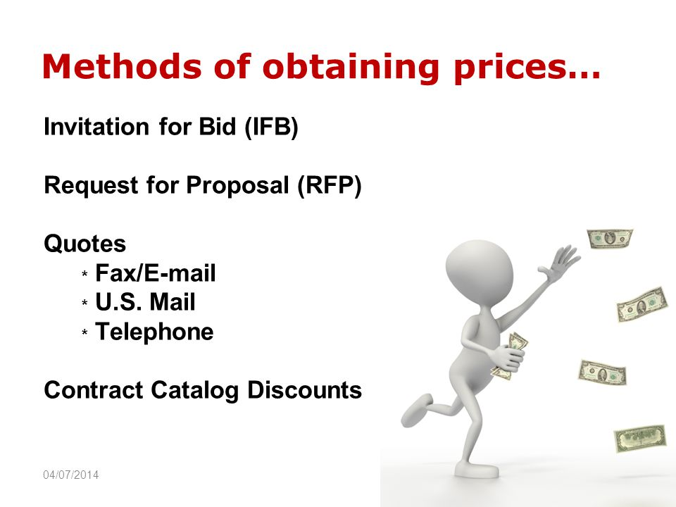 Methods of obtaining prices… Invitation for Bid (IFB) Request for Proposal (RFP) Quotes * Fax/ * U.S.