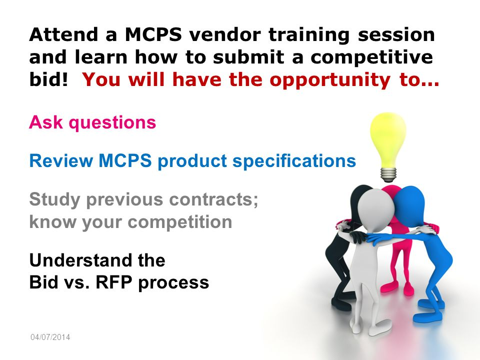 04/07/2014 Attend a MCPS vendor training session and learn how to submit a competitive bid.