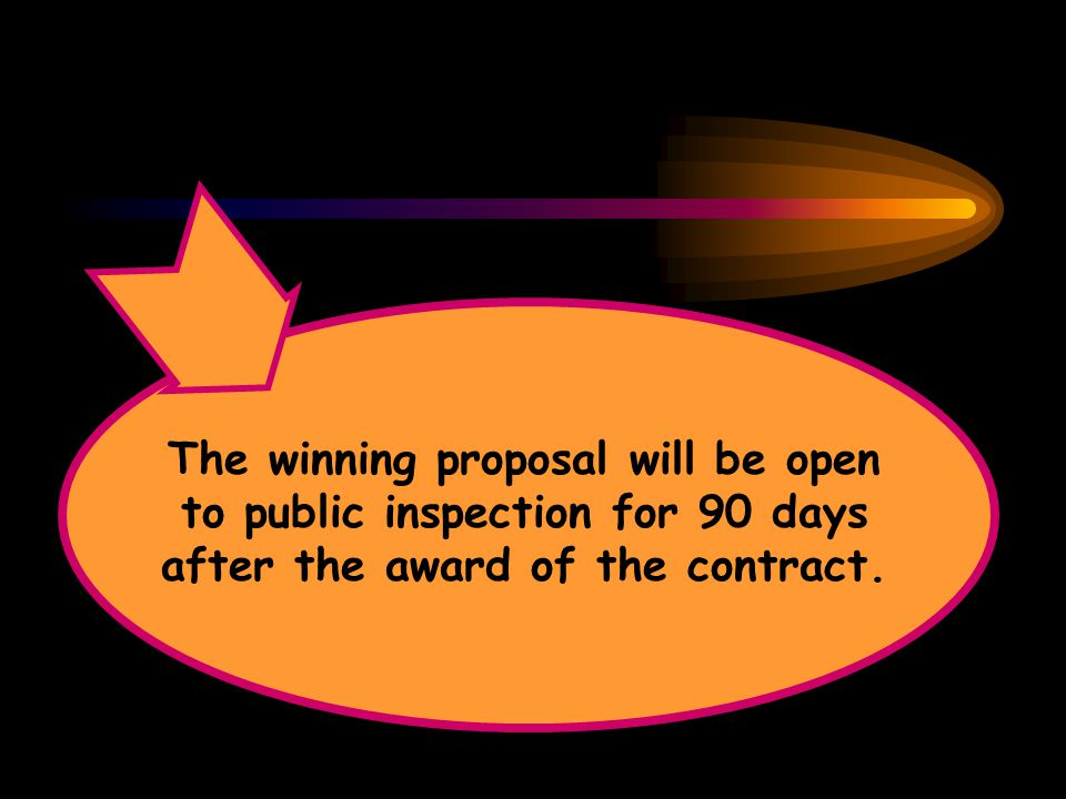 The winning proposal will be open to public inspection for 90 days after the award of the contract.