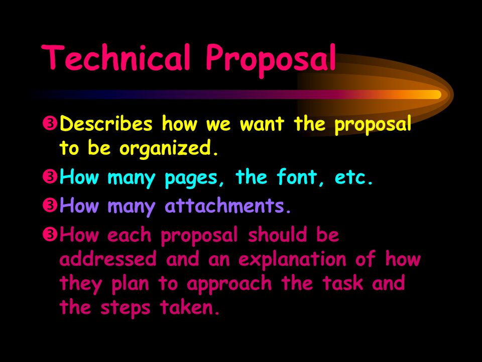 Technical Proposal ŽDescribes how we want the proposal to be organized.