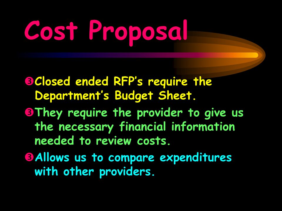 Cost Proposal ŽClosed ended RFP's require the Department's Budget Sheet.