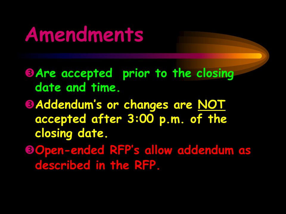 Amendments ŽAre accepted prior to the closing date and time.
